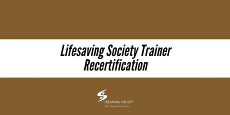 Lifesaving Society Trainer Recertification - Coquitlam tickets