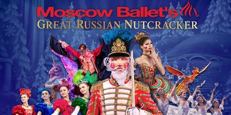 Moscow Ballet's Great Russian Nutcracker tickets