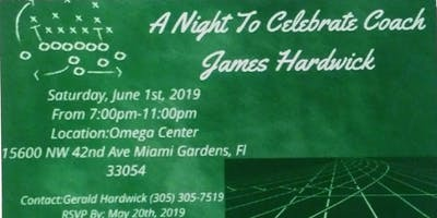 A Night To Celebrate Coach James Hardwick!