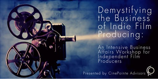 Demystifying the Business of Indie Film Producing