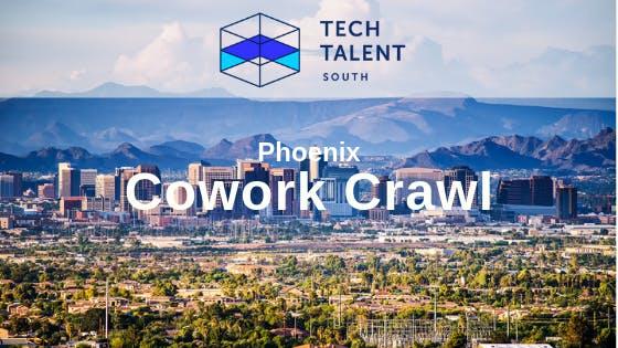 Downtown Phoenix Cowork Crawl