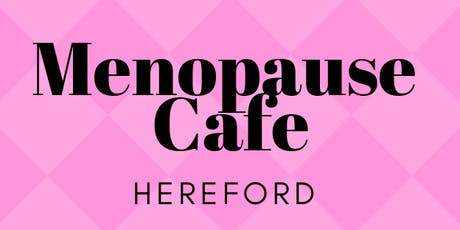 Menopause Cafe Hereford tickets