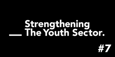 #7 Forum  - Strengthening the Youth Sector  tickets