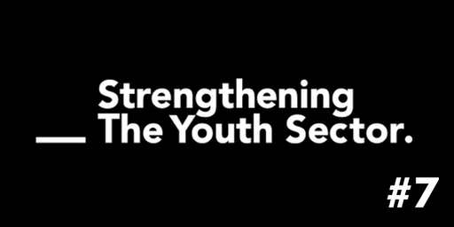 #7 Forum  - Strengthening the Youth Sector