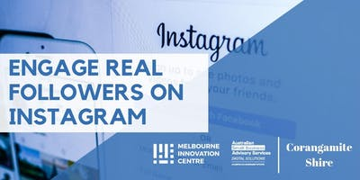 Engage Real Followers with Instagram - Corangamite