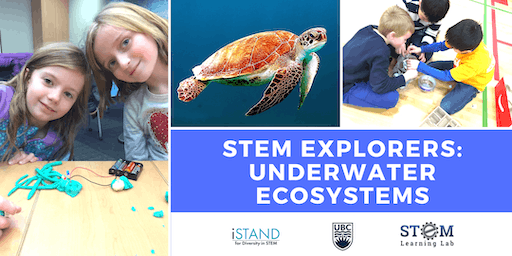 KELOWNA: STEM Explorers - Underwater Ecosystems (Summer Camp - Gr. 1-3) 2019