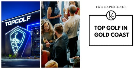 F&C Experience: Top Golf in Gold Coast tickets