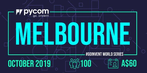 Melbourne Pycom #GOINVENT World Series IoT Enterprise Workshop