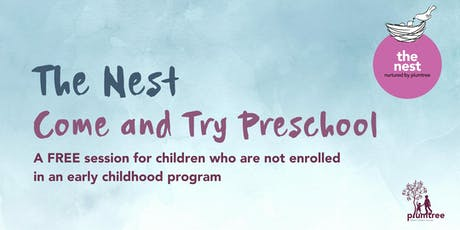 The Nest- Come and Try Preschool tickets