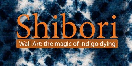 Shibori: Hand Dyed Fabric Wall Art Workshop  tickets