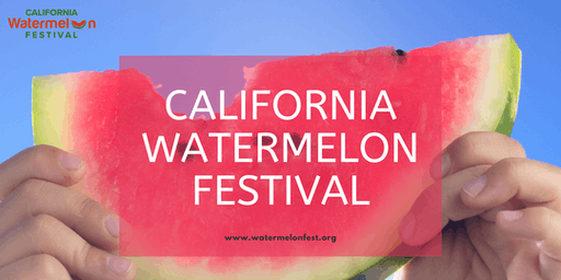 2019 CALIFORNIA WATERMELON FESTIVAL