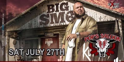 """BIG SMO""  At Pops Saloon ...Saturday, July 27"