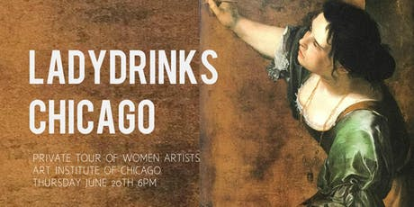 LADYDRINKS CHICAGO: PRIVATE TOUR OF THE ART INSTITUTE OF CHICAGO OF WOMEN ARTISTS tickets
