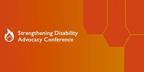 Strengthening Disability Advocacy Conference 2019:  tickets