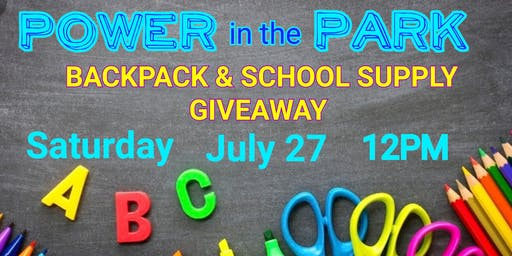 Power in the Park: Free Backpacks, School Supplies, Food & Fun