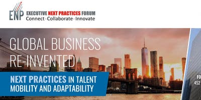 Global Business Re-Invented: Next Practices in Talent, Mobility & Adaptability