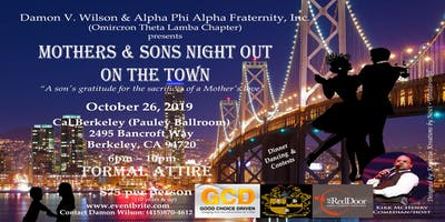 Mother's & Sons Night Out On The Town- Bay Area