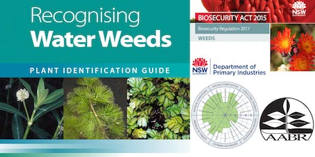AABR Workshop with DPI: Water Weeds, Biosecurity Act and the Recovery Wheel tickets