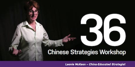 The Art of Chinese Negotiation – 36 Chinese Strategies Workshop - Leonie McKeon - China Educated Strategist tickets