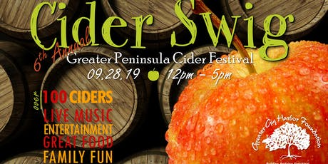 6th Annual CIDER SWIG - the Greater Peninsula Cider Festival tickets