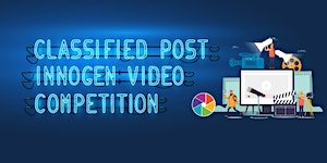 Classified Post InnoGen Video Competition