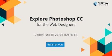 Webinar - Explore Photoshop CC for the Web Designers tickets