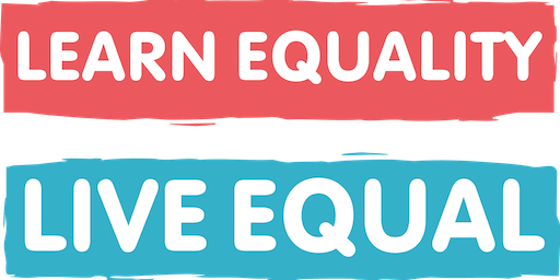 Learn Equality, Live Equal (LELE) - Gender Matters 09.09.19 - PRIMARY SCHOOLS (FULL DAY)