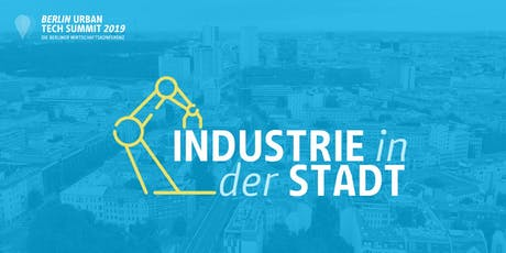 Berlin Urban Tech Summit 2019: Industrie in der Stadt billets