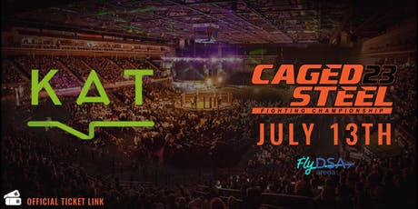 Caged Steel 23 - KAT Communications Ticket Link tickets