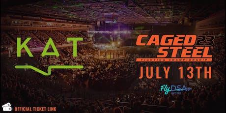 Caged Steel 23 - KAT Ticket Link tickets