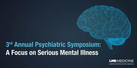 3rd Annual Psychiatric Symposium: A Focus on Serious Mental Illness tickets