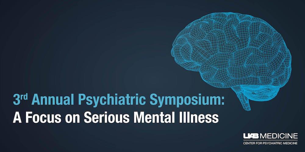 3rd Annual Psychiatric Symposium: A Focus on Serious Mental Illness