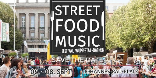 1. Street Food & Music Festival Wuppertal-Barmen