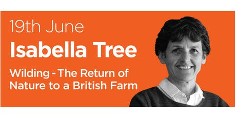 Primrose Hill Lectures 2019: Isabella Tree on Wilding- The Return of Nature to a British Farm tickets