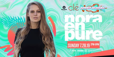 Nora En Pure / Sunday July 28th / Clé Summer Sessions tickets