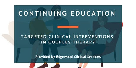 Targeted Clinical Interventions in Couples Therapy tickets