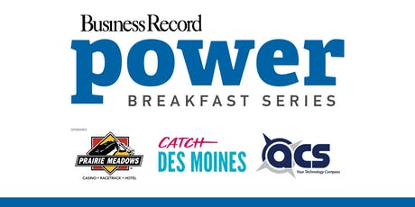 Power Breakfast: Water Futures - How outdoor recreation and water quality will affect  Greater Des Moines business in coming decades tickets