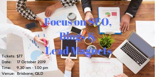 Focus on SEO, Blogs & Lead Magnets