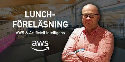 Lunchföreläsning: AWS & Artificiell Intelligens