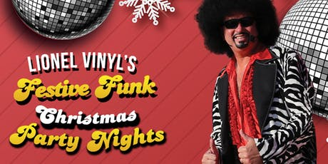 Lionel Vinyl's 'Festive Funk' Christmas Party Nights tickets
