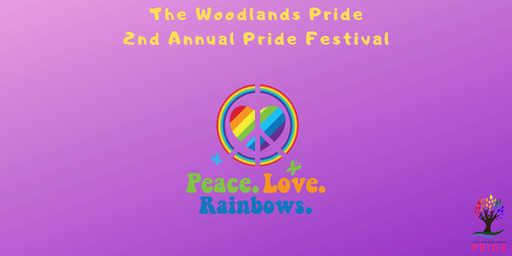 The Woodlands Pride 2nd Annual Pride Festival: Peace.Love.Rainbows.