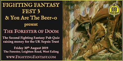 Fighting Fantasy Fest 3 & You Are The Beer-o present: The Forester of Doom