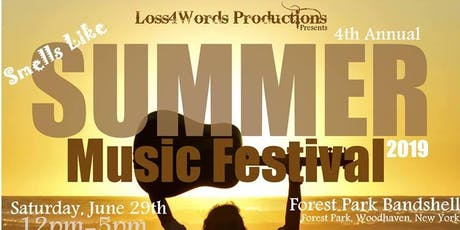 Smells Like Summer Music Festival Presented by Loss4Words Productions tickets