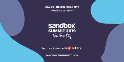 Sandbox Summit 2019 New York City, by Music Ally in Association with Linkfire