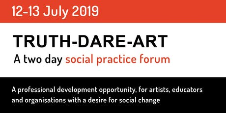 Truth-Dare-Art Social Practice Forum tickets