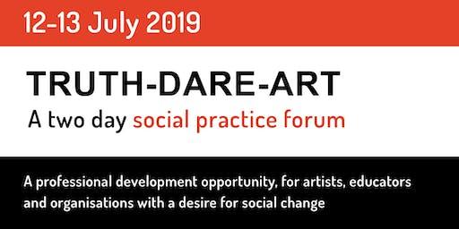 Truth-Dare-Art Social Practice Forum
