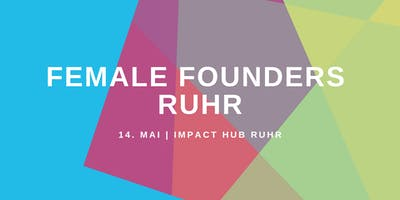 Female Founders Ruhr Mai - #HowSheDidIt