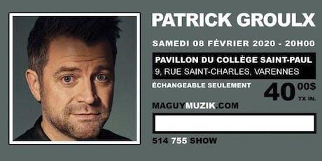 Patrick Groulx, nouveau spectacle ! billets