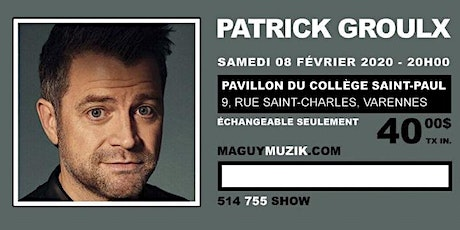 Patrick Groulx, nouveau spectacle ! tickets