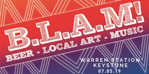 B.L.A.M! (Beer, Local Art, Music) at Warren Station, July 5th 2019